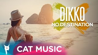 Dikko - No Destination (Lyric Video)