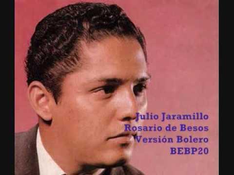 Julio Jaramillo - Rosario de Besos