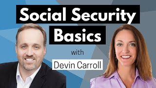 Social Security Basics with Devin Carroll