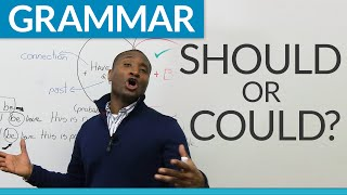 """Learn English Grammar: Modals - """"could"""" or """"should""""?"""