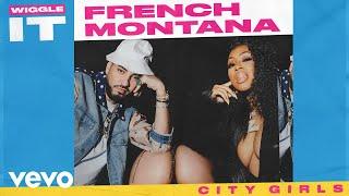 French Montana   Wiggle It (Audio) Ft. City Girls