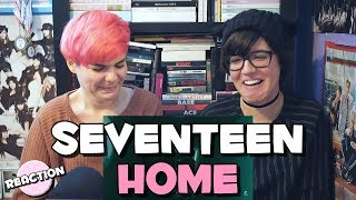 SEVENTEEN (세븐틴) - HOME ★ MV REACTION