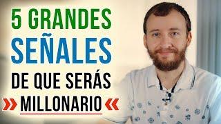 Video: 5 Grandes Señales De Que Serás Millonario O Millonaria