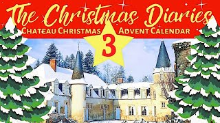 THE CHATEAU ADVENT CALENDAR DAY 3 !!!