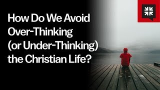 How Do We Avoid Over-Thinking