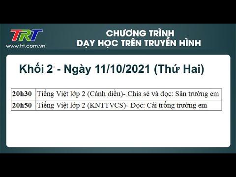 Lớp 2: Tiếng Việt (2 tiết). - Dạy học trên truyền hình TRT ngày 11/10/2021