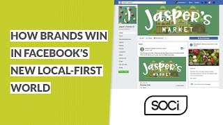 How Brands Win in Facebook's New Local-First World
