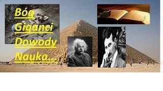 Bóg – Giganci – Dowody – Nauka