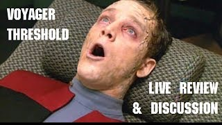 Trekyards Re-Watch and LIVE discussion of Voyager: Threshold