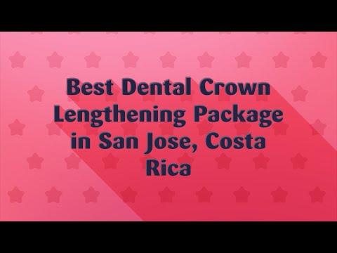 Best Dental Crown Lengthening Package in San Jose, Costa Rica
