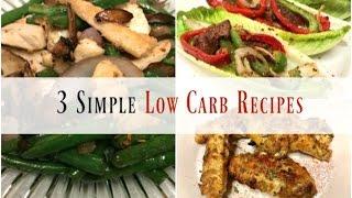 3 Easy Low Carb Recipes – I Heart Recipes