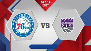 Sacramento Kings Vs Philadelphia 76ers: December 19, 2017