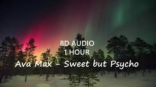 (1 Hour) Ava Max   Sweet But Psycho (8D Audio) 🎧