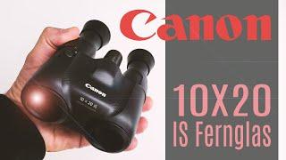 Empfindlicher 500€ Feldstecher | Canon 10X20 IS FERNGLAS + Bildstabilisator | Unboxing u.m.