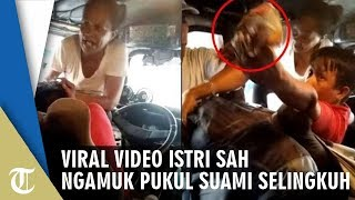 VIDEO VIRAL Istri Sah Ngamuk, Gegara Suami Kepergok Kerja Sambil Bawa Selingkuhan