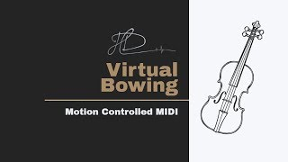 Virtual Bowing