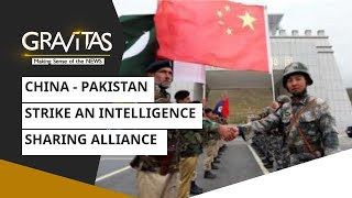 Gravitas: Dragons Moves In Afghanistan | China - Pakistan Strike An Intelligence-sharing Alliance