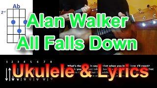 Alan Walker All Falls Down feat  Noah Cyrus Ukulele