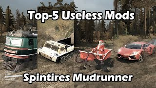 Spintires Mudrunner Top 5 Useless Vehicles Mods