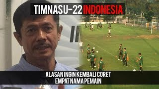 Ini Alasan Kenapa Indra Sjafri Ingin Coret 4 Nama Pemain Timnas U-22 Indonesia