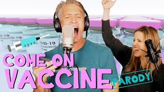 """Come On Vaccine - """"Come On Eileen"""" Parody"""
