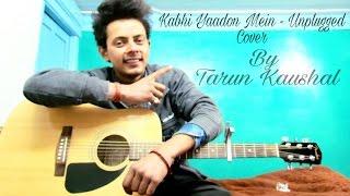 Kabhi Yaadon Mein | Arijit Singh | Palak Muchhal | T-Series | Cover By Tarun Kaushal