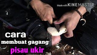 Pisau Ukir/ Membuat Handle//gagang Pisau Ukir #part 1