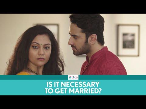 Dice Media   Is Getting Married Necessary?   Ft. Vishal Vashishtha and Shreya Chakraborty