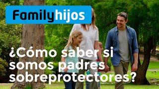 ¿Cómo saber si somos padres sobreprotectores? ✨ - Dra. Judit March Fuentes