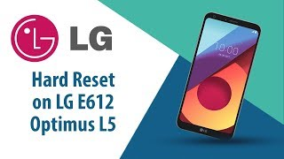 How to Hard Reset on LG Optimus L5 E612?