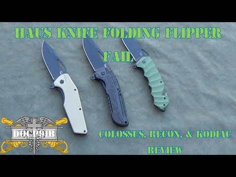 Haus Knife Folding Flipper Fail – Colossus, Recon, & Kodiak Review