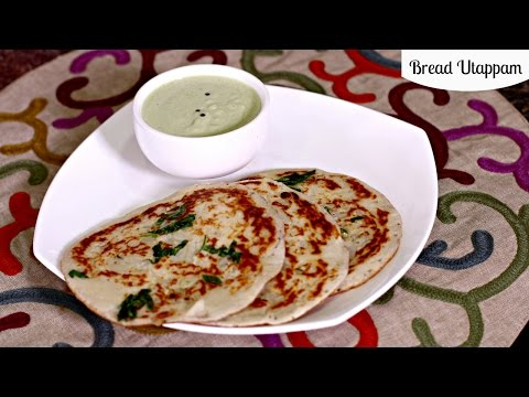 Bread Uthappam – Quick Indian Breakfast Recipe