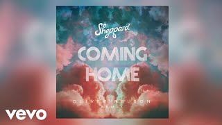 Sheppard   Coming Home (Oliver Nelson Remix  Audio)