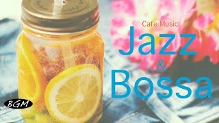 Jazz & Bossa Nova Instrumental Music - Background Music - Relax Cafe Music!