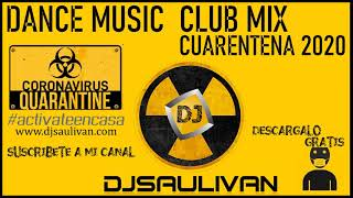 CUARENTENA MIX 2020 DANCE MUSIC - DJSAULIVAN