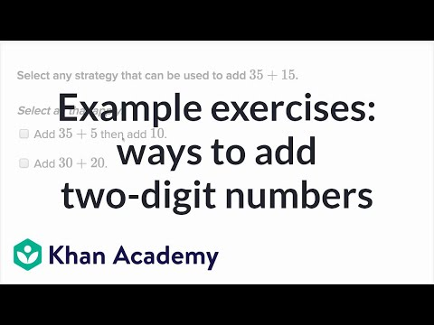 Strategies for adding 2-digit numbers (video) | Khan Academy
