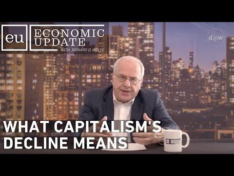 Economic Update: What Capitalism's Decline Means