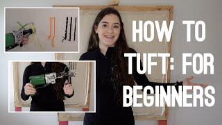 How to Tuft: For Beginners
