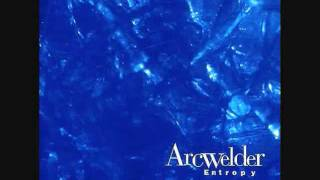 Arcwelder - I Promise Not to be an Asshole