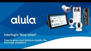 Alula Interlogix Webinar