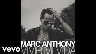 Marc Anthony   Vivir Mi Vida (Audio)