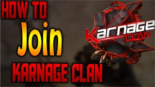 """""""HOW TO JOIN KARNAGE CLAN!"""""""