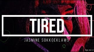 TIRED   Jasmine Sokko (lyrics)