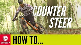How To Counter Steer Around A Corner | MTB Skills