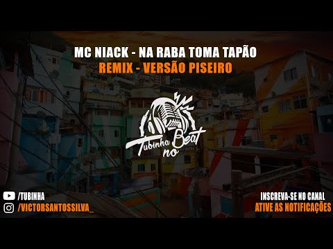 Mc Niack - Na Raba Toma Tapão - Versão Piseiro (Tubinha no Beat)