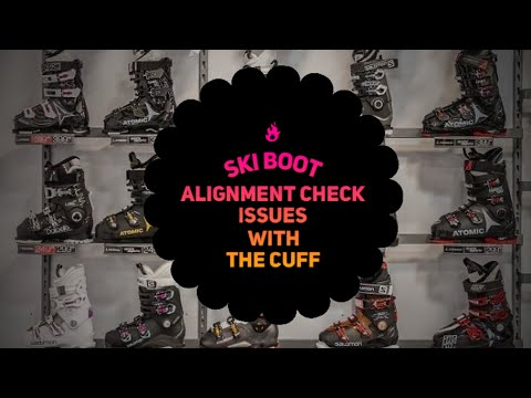 Ski boot fit problems - misaligned cuffs