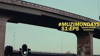 #MuziMondays : S1Ep5
