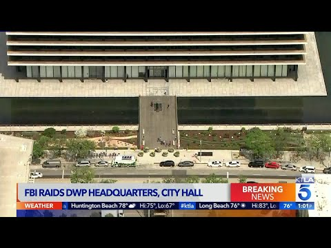 FBI Serves Search Warrants at LADWP Headquarters, L.A. City Hall