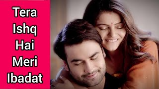 Tera Ishq Hai Meri Ibadat Full Lyrics Song   - YouTube