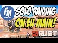SOLO RAIDING on RUSTAFIED EU MAIN!   Rust Solo Survival S09E02